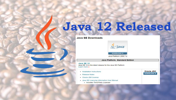 Oracle released Java 12 with many new features and updates | Viral